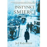 Książki dla młodzieży, Instynkt śmierci - Jed Rubenfeld (opr. twarda)