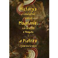 E-booki, Historia o szlachetnej i pięknej Magelonie, córce króla z Neapolu i o Piotrze rycerzu hrabim