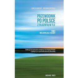 Przewodnik po Polsce z filozofią w tle. Darmowy odbiór w niemal 100 księgarniach!