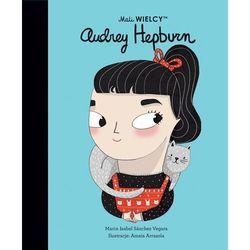 Mali WIELCY. Audrey Hepburn - Sanchez-Vegara Maria Isabel - książka (opr. twarda)