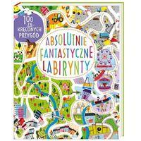 Książki dla dzieci, Absolutnie fantastyczne labirynty - Becky Wilson (opr. miękka)