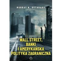 Biblioteka biznesu, Wall Street, banki i amerykańska polityka... (opr. broszurowa)