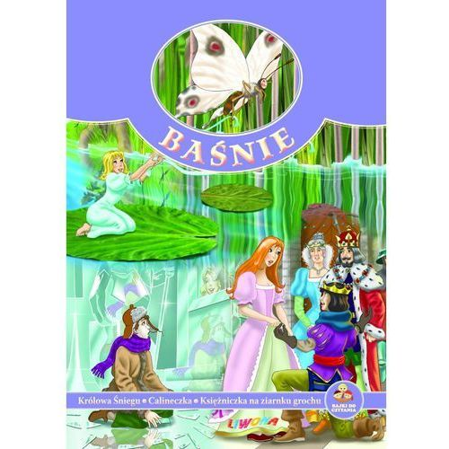 Książki dla dzieci, Baśnie Królowa śniegu Calineczka Księżniczka na ziarnku grochu (opr. broszurowa)