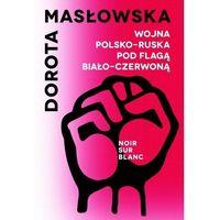 Poezja, Wojna polsko-ruska pod flagą biało-czerwoną - Dorota Masłowska (opr. broszurowa)