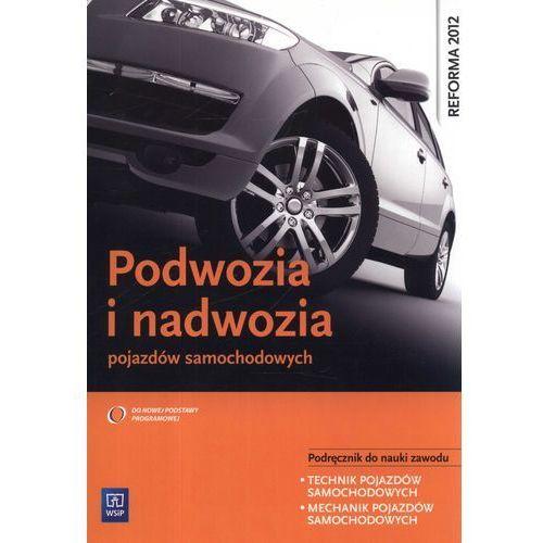 Biblioteka motoryzacji, Podwozia i nadwozia pojazdów samochodowych Podręcznik do nauki zawodu (opr. miękka)