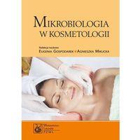 E-booki, Mikrobiologia w kosmetologii - Eugenia Gospodarek, Agnieszka Mikucka, Anna Budzyńska