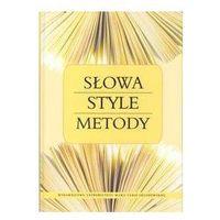 Językoznawstwo, Słowa Style Metody - Halina Pelcowa, Maria Wojtak, red. (opr. twarda)