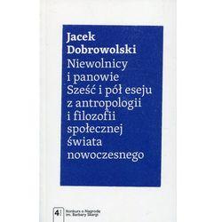 Niewolnicy i panowie - Jacek Dobrowolski (opr. miękka)