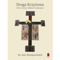 Książki religijne, DROGA KRZYŻOWA - Dwie wersje.. (opr. miękka)