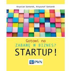 Gotowi na zabawę w biznes. Startup - Krystian Gontarek, Krzysztof Gontarek (opr. miękka)