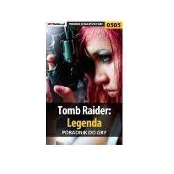 Tomb raider: legenda - poradnik do gry