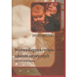 Wczesna diagnoza i terapia zaburzeń autystycznych - metoda krakowska (opr. twarda)