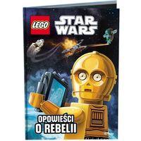 Książki dla dzieci, LEGO STAR WARS OPOW. O REBELII LNR-304 + zakładka do książki GRATIS (opr. twarda)