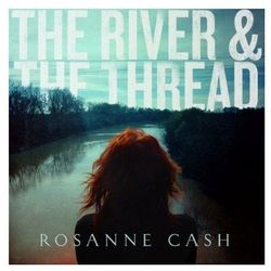 The River & The Thread (Deluxe) (CD) - Rosanne Cash DARMOWA DOSTAWA KIOSK RUCHU