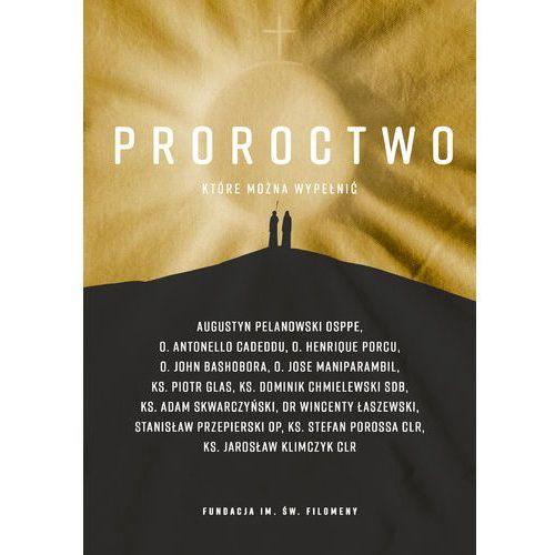 Senniki, wróżby, numerologia i horoskopy, Proroctwo, które można wypełnić (opr. broszurowa)