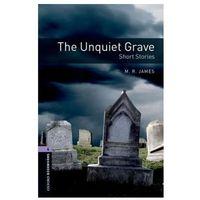 Książki do nauki języka, Oxford Bookworms Library: Level 4:: The Unquiet Grave - Short Stories (opr. miękka)