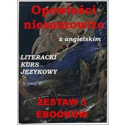 3 ebooki: Opowieści niesamowite z angielskim. Literacki kurs językowy