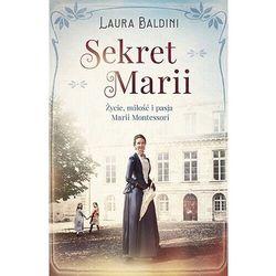 Sekret marii. życie, miłość i pasja marii.. (opr. broszurowa)