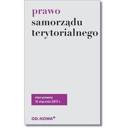 Prawo samorządu terytorialnego 15.01.2017 - Opracowanie zbiorowe (opr. broszurowa)
