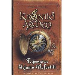 Tajemnica klejnotu Nefertiti Kroniki Archeo (opr. twarda)