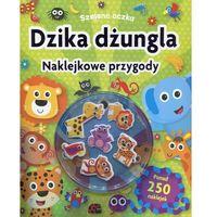 Książki dla dzieci, Szalone oczka. Naklejkowe przygody. Dzika dżungla [21,5x26,5 cm] (opr. miękka)