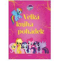 Książki dla dzieci, My Little Pony - Velká kniha pohádek kolektiv