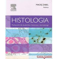 Książki o zdrowiu, medycynie i urodzie, Histologia Podręcznik dla studentów medycyny i stomatologii (opr. miękka)