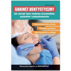 Gabinet dentystyczny Jak chronić dane osobowe pracowników, pacjentów i podwykonawców (opr. miękka)
