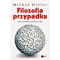 Filozofia, Filozofia przypadku. Kosmiczna fuga z preludium i codą - Michał Heller (opr. miękka)