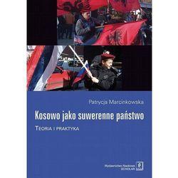 Kosowo jako suwerenne państwo. Darmowy odbiór w niemal 100 księgarniach! (opr. miękka)