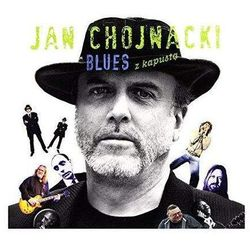 Jan Chojnacki prezetuje: Blues z kapustą