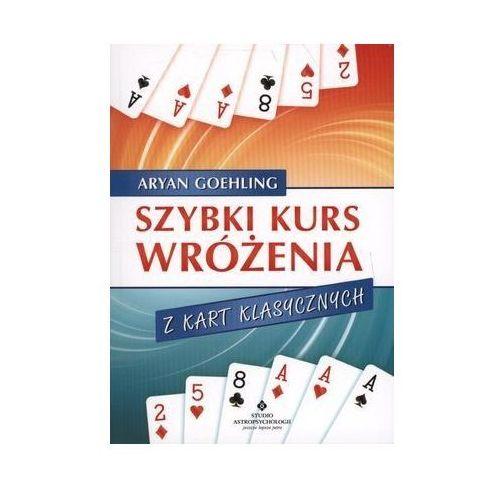 Senniki, wróżby, numerologia i horoskopy, Szybki kurs wróżenia z kart klasycznych (opr. miękka)