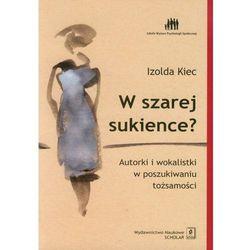 W szarej sukience Autorki i wokalistki w poszukiwaniu tożsamości. (opr. miękka)
