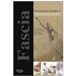 Fascia: The Tensional Network of the Human Body (opr. miękka)