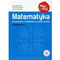 Matematyka, Matematyka dla studentów i kandydatów na wyższe uczelnie z płytą CD (opr. miękka)