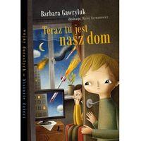 Książki dla dzieci, Teraz tu jest nasz dom + zakładka do książki GRATIS (opr. twarda)