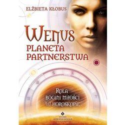 WENUS PLANETA PARTNERSTWA ROLA BOGINI MIŁOŚCI W HOROSKOPIE (opr. miękka)