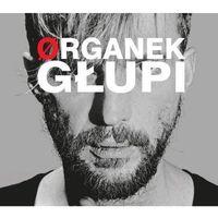 Pozostała muzyka rozrywkowa, Głupi - Organek (Płyta CD)