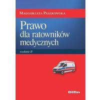 Książki prawnicze i akty prawne, Prawo dla ratowników medycznych - Małgorzata Paszkowska (opr. broszurowa)