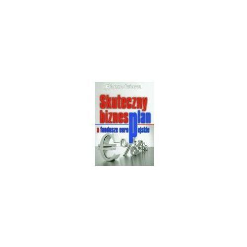 Biblioteka biznesu, Skuteczny biznesplan a fundusze europejskie (opr. miękka)