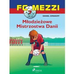 FC Mezzi 7 - Młodzieżowe Mistrzostwa Danii - Daniel Zimakoff - ebook