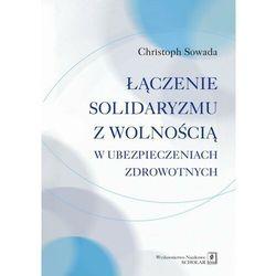 Łączenie solidaryzmu z wolnością w ubezpieczeniach społecznych - Christoph Sowada - ebook