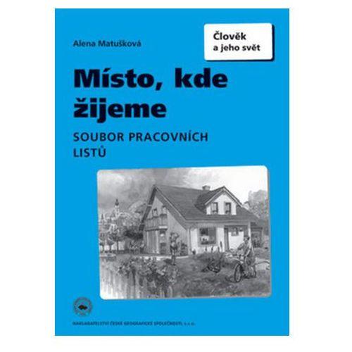 Pozostałe książki, Místo, kde žijeme Pracovní sešit Alena Matušková