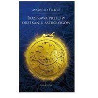Filozofia, Rozprawa przeciw orzekaniu astrologów (opr. twarda)