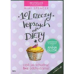 101 rzeczy lepszych od diety. Książka audio CD MP3