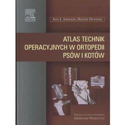 Atlas technik operacyjnych w ortopedii psów i kotów (opr. miękka)