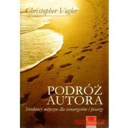 Podróż autora. Struktury mityczne dla scenarzystów i pisarzy (opr. broszurowa)