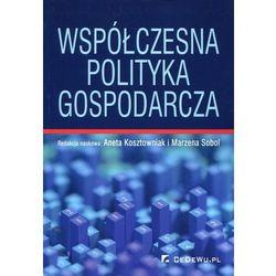 Współczesna polityka gospodarcza - mamy na stanie, wyślemy natychmiast (opr. miękka)