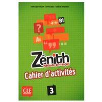 Książki do nauki języka, Zenith 3 Ćwiczenia - Barthelemy Fabrice, Sousa Sophie, Sperandio Caroline (opr. miękka)