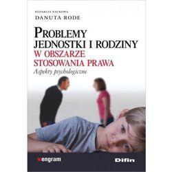 Problemy jednostki i rodziny w obszarze stosowania prawa (opr. miękka)